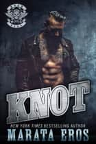 Knot: Road Kill MC #2 ebook by Marata Eros