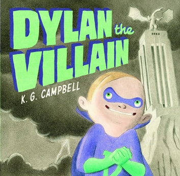 Dylan the Villain ebook by K. G. Campbell