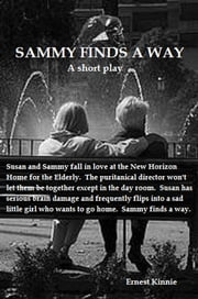 Sammy Finds A Way: A Short Play ebook by Ernest Kinnie
