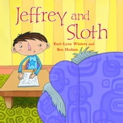 Jeffrey and Sloth ebook by Kari-Lynn Winters,Ben Hodson