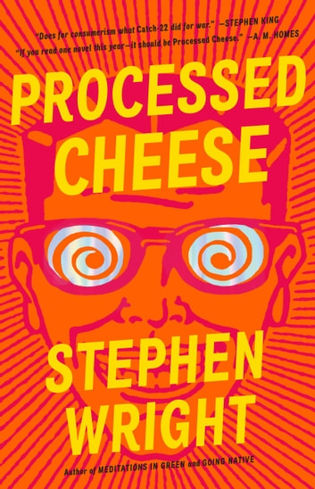 Processed Cheese - A Novel ebook by Stephen Wright