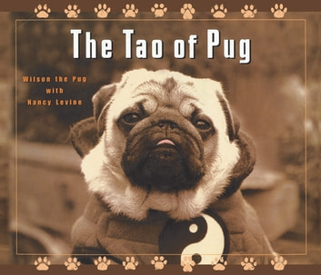 The Tao of Pug ebook by Nancy Levine,Wilson the Pug