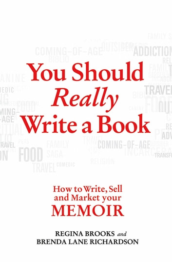 You Should Really Write a Book - How to Write, Sell, and Market Your Memoir eBook by Regina Brooks,Brenda Lane Richardson