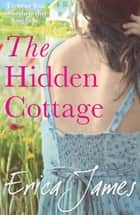The Hidden Cottage ebook by Erica James