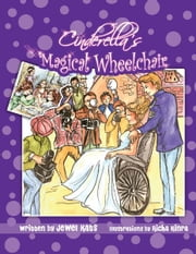 Cinderella's Magical Wheelchair - An Empowering Fairy Tale ebook by Jewel Kats, Richa Kinra