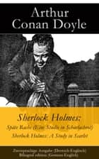 Sherlock Holmes: Späte Rache (Eine Studie in Scharlachrot) / Sherlock Holmes: A Study in Scarlet - Zweisprachige Ausgabe (Deutsch-Englisch) / Bilingual edition (German-English) ebook by Arthur Conan Doyle