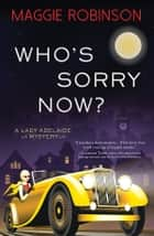 Who's Sorry Now? ebook by