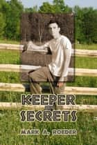 Keeper of Secrets ebook by Mark A. Roeder
