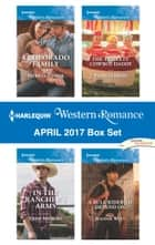 Harlequin Western Romance April 2017 Box Set - A Colorado Family\In the Rancher's Arms\The Triplets' Cowboy Daddy\A Bull Rider to Depend On ebook by Patricia Thayer, Trish Milburn, Patricia Johns,...