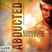 Abducted - Alien Mate Index Book 1 audiobook by Evangeline Anderson
