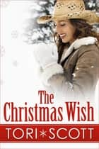 The Christmas Wish ebook by Tori Scott