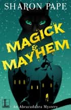 Magick & Mayhem 電子書 by Sharon Pape