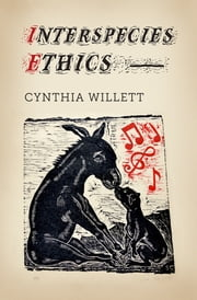 Interspecies Ethics ebook by Cynthia Willett