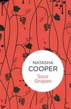 Sour Grapes ebook by Natasha Cooper