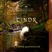 Tindr: Book Five of the Circle of Ceridwen Saga audiobook by Octavia Randolph