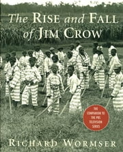 The Rise and Fall of Jim Crow ebook by Kobo.Web.Store.Products.Fields.ContributorFieldViewModel