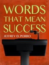 Words That Mean Success ebook by Jeffrey D. Porro