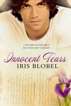 Innocent Tears ebook by Iris Blobel