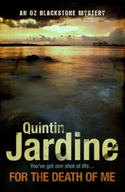 For the Death of Me (Oz Blackstone series, Book 9) - A thrilling crime novel ebook by Quintin Jardine