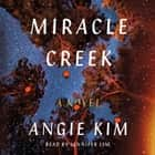 Miracle Creek - A Novel audiobook by Angie Kim