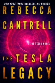The Tesla Legacy ebook by Rebecca Cantrell
