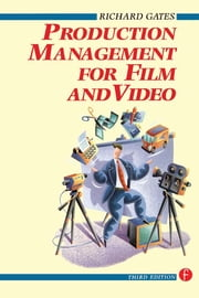 Production Management for Film and Video ebook by Richard Gates