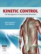 Kinetic Control - E-Book - The Management of Uncontrolled Movement ebook by Mark Comerford, B.Phty, MCSP,...