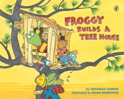 Froggy Builds a Tree House ebook by Jonathan London