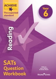 Achieve Reading SATs Question Workbook The Expected Standard Year 6 ebook by Laura Collinson, Shareen Mayers