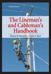 Lineman's and Cableman's Handbook 12th Edition ebook by Thomas Shoemaker,James Mack