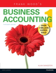 Frank Wood's Business Accounting Volume 1 13th edn ebook by Alan Sangster,Frank Wood