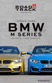 Road & Track Iconic Cars: BMW M Series ebook by Road & Track