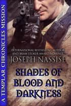 Shades of Blood and Darkness ebook by Joseph Nassise