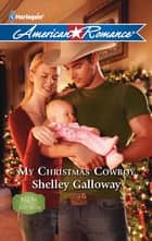 My Christmas Cowboy ebook by Shelley Galloway