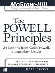 The Powell Principles: 24 Lessons from Colin Powell, a Lengendary Leader ebook by Harari, Oren