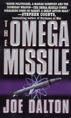The Omega Missile ebook by Joe Dalton