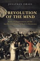 A Revolution of the Mind ebook by Jonathan Israel