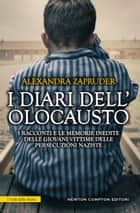 I diari dell'Olocausto eBook by Alexandra Zapruder