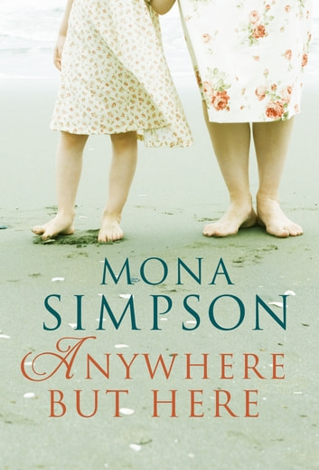 Anywhere But Here ebook by Mona Simpson