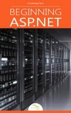 Beginning ASP.NET - by Knowledge flow ebook by Knowledge flow