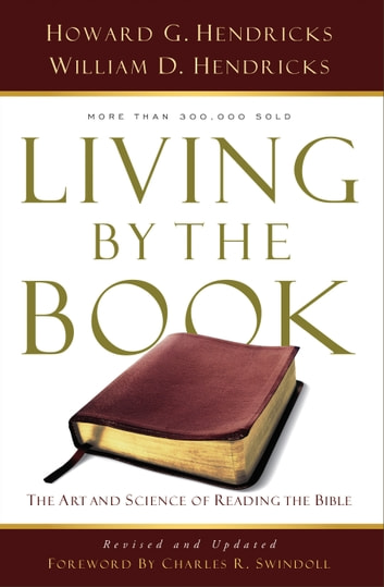 Living By the Book - The Art and Science of Reading the Bible ebook by William D. Hendricks,Howard G. Hendricks
