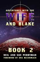 Adventures with the Wife and Blake Book 2: The Avon Years ebook by Neil Perryman, Sue Perryman
