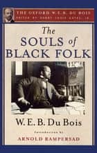 The Souls of Black Folk ebook by W. E. B. Du Bois,Arnold Rampersad,Henry Louis Gates, Jr.
