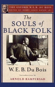 The Souls of Black Folk - The Oxford W. E. B. Du Bois ebook by W. E. B. Du Bois,Arnold Rampersad,Henry Louis Gates, Jr.