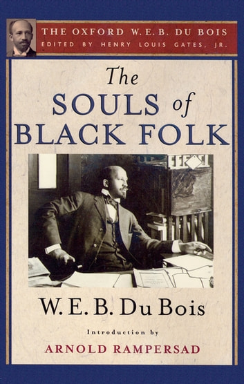the souls of black folks w e b W e b du bois, the souls of black folks table of contents the forethought i of our spiritual strivings of the black belt.