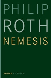 Nemesis - Roman ebook by Philip Roth, Dirk van Gunsteren