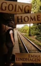 Going Home ebook by Emma Lindhagen