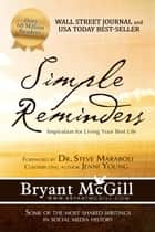 Simple Reminders: Inspiration for Living Your Best Life ebook by Bryant McGill,Jenni Young,Dr. Steve Maraboli