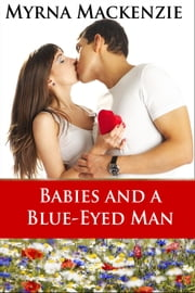 Babies and a Blue-eyed Man ebook by Myrna Mackenzie
