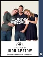 Funny People - The Shooting Script ebook by Judd Apatow, Jason Schwartzman